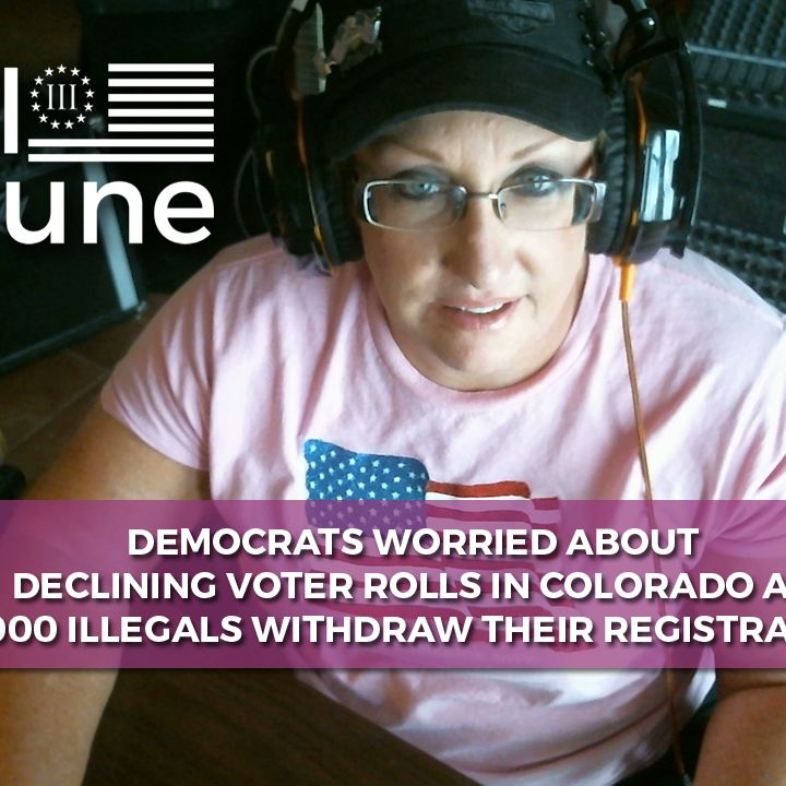 DEMOCRATS WORRIED ABOUT DECLINING VOTER ROLLS IN COLORADO AS 3,000 ILLEGALS WITHDRAW THEIR REGISTRAT