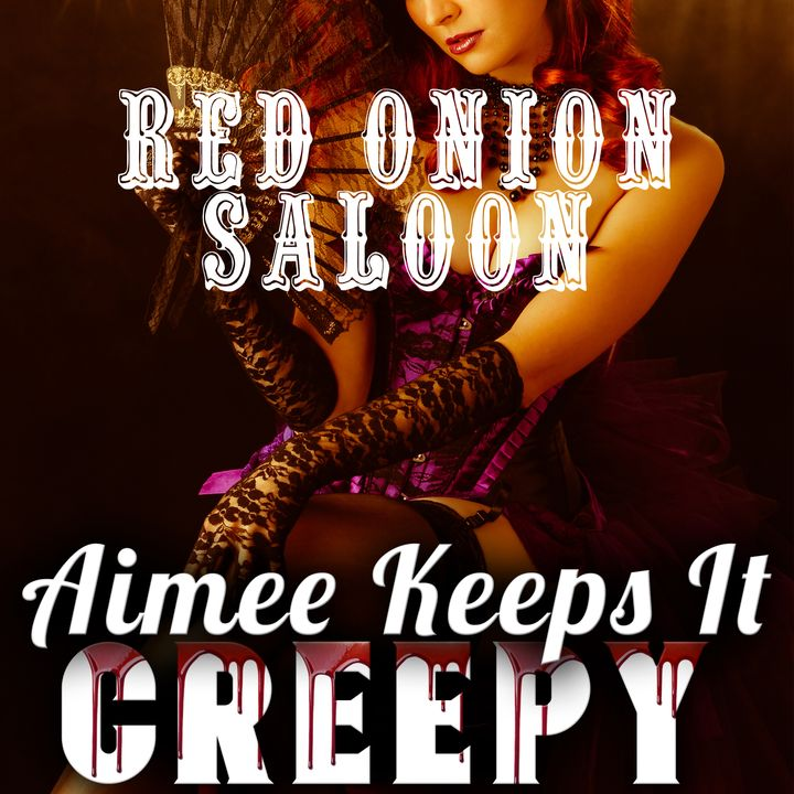4. Red Onion Saloon INTERVIEW and EVP Special