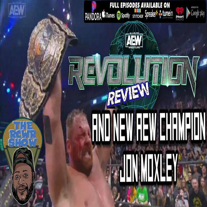 AEW Revolution PPV Recap Post Show: We Needed this After Super LetDown! The RCWR Show 2-29-2020