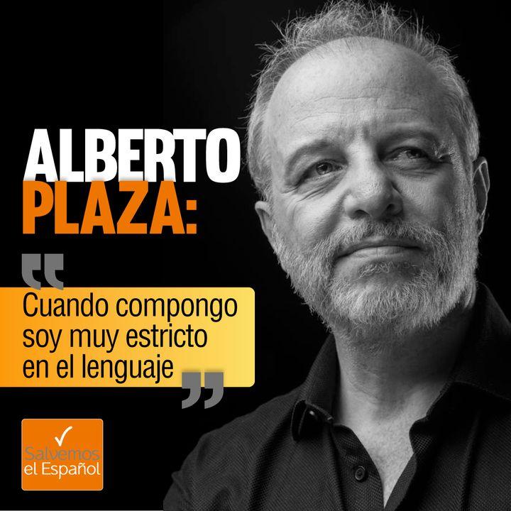 """Alberto Plaza: """"Cuando compongo soy muy estricto en el lenguaje"""" - T01E09"""