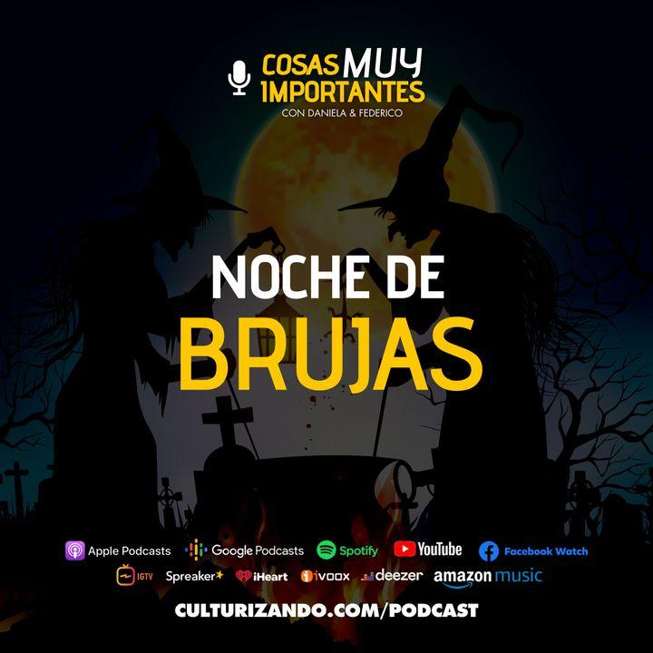 E12 • Noche de Brujas • Cosas Muy Importantes • Culturizando