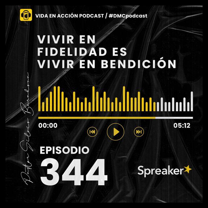 EP. 344 | Vivir en fidelidad es vivir en bendición | #DMCpodcast