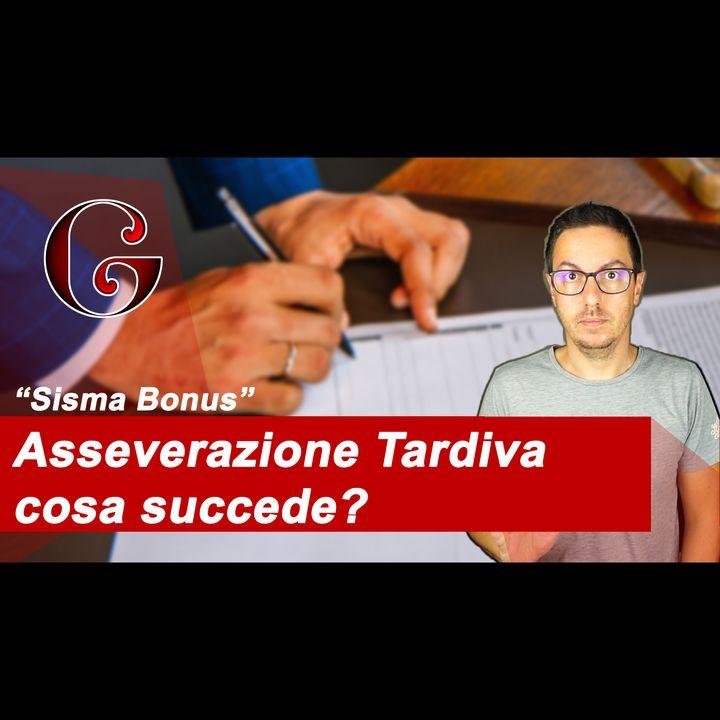 Asseverazione del Tecnico Tardiva - Cosa succede al Sisma Bonus?