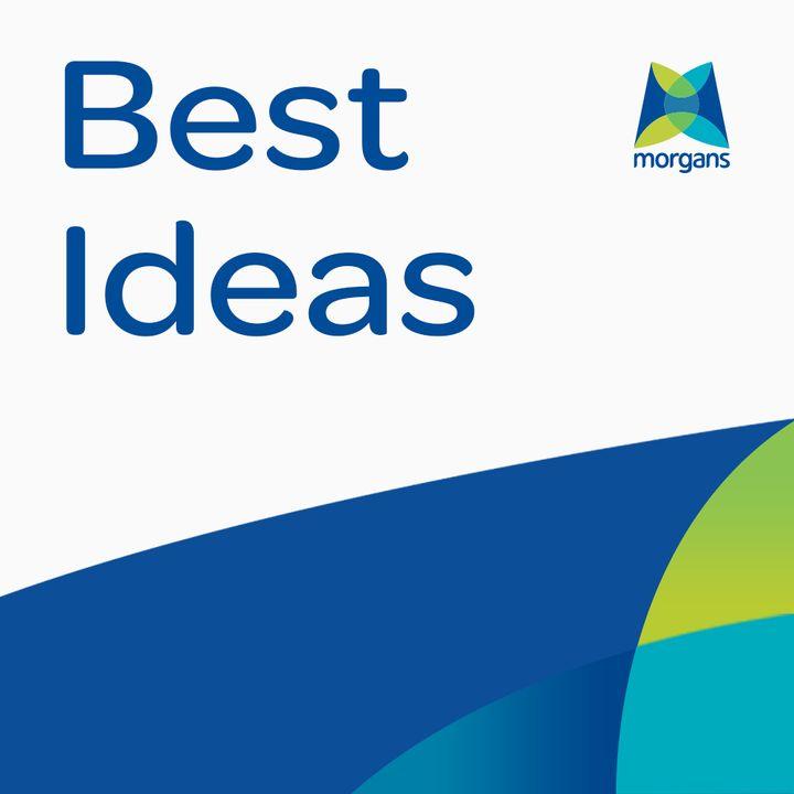 Morgans Best Ideas
