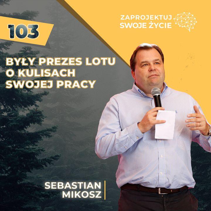 Sebastian Mikosz-5 kroków do objęcia stanowiska prezesa linii lotniczych
