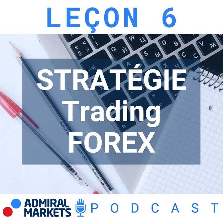 Stratégie de Trading Forex - Formation Trading FOREX 101 Leçon 6