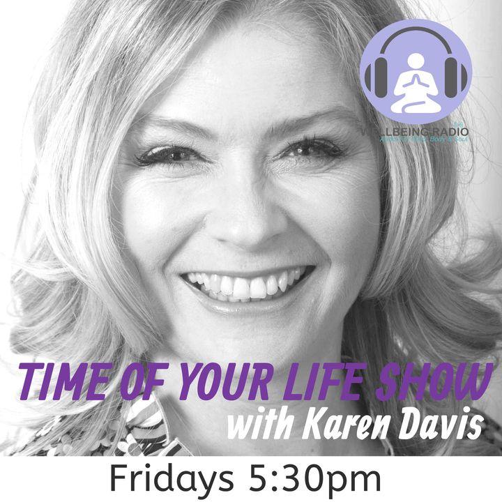 Karen Davis Time of Your Life Episode 6 - With Meg Mathews