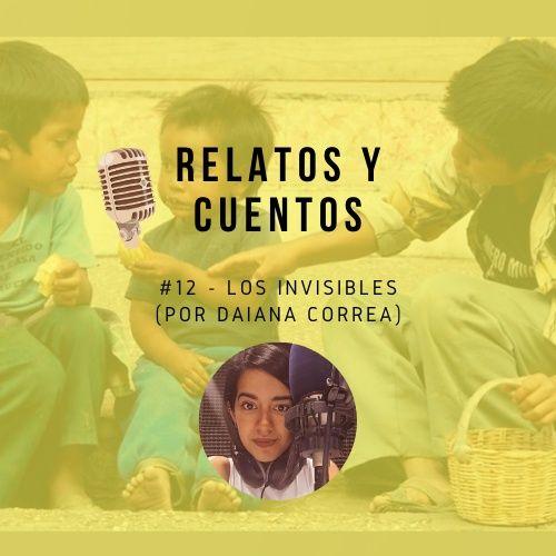 LOS INVISIBLES (Por Daiana Correa)