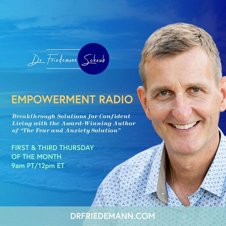 Empowerment Radio with Dr. Friedemann Schaub