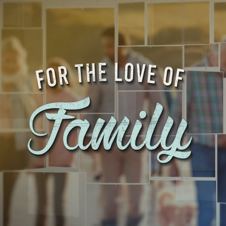For the Love of Family- Always and Never