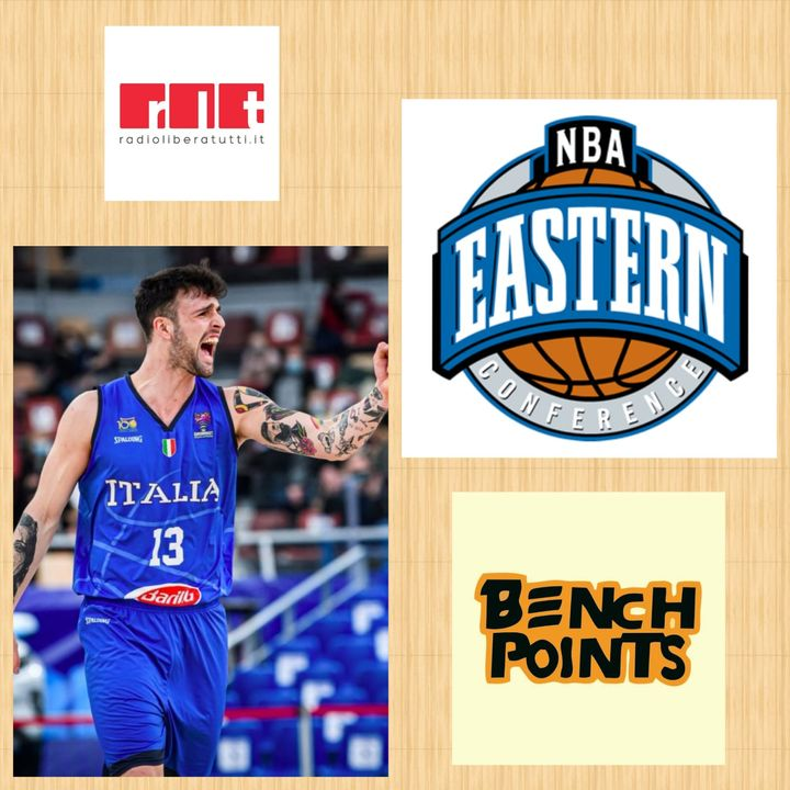 Bench Points - P25 - Italbasket e Eastern Conference Nba