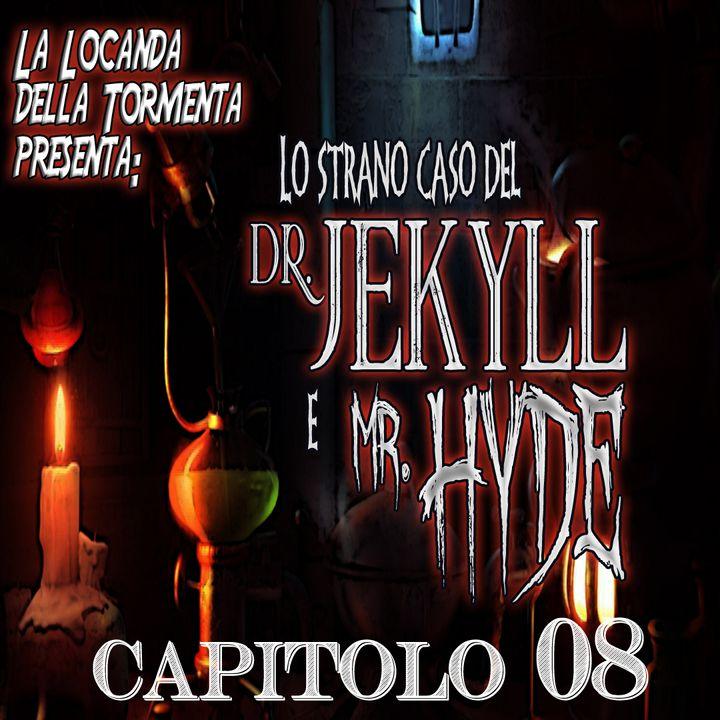 Lo strano caso del Dott. Jekyll e Mr. Hyde - Capitolo 08