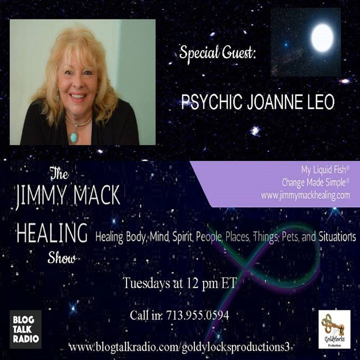 The Jimmy Mack Healing Show ~ Special Guest: Joanne Leo ~ 13March218