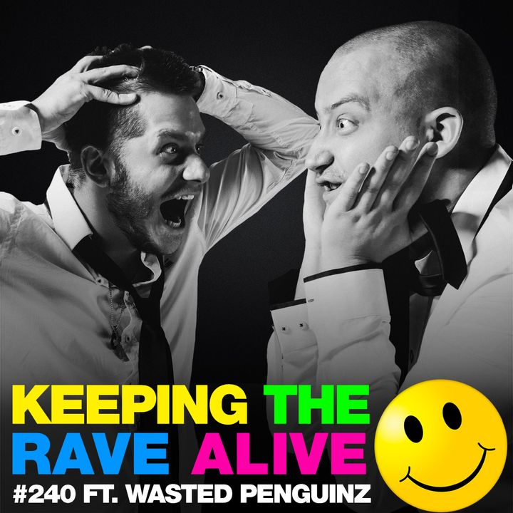 Episode 240: feat Wasted Penguinz!
