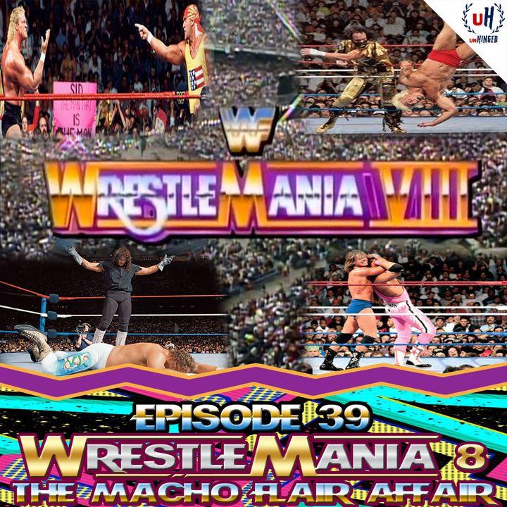 Episode 39: WWF WrestleMania VIII (The Macho/Flair Affair)