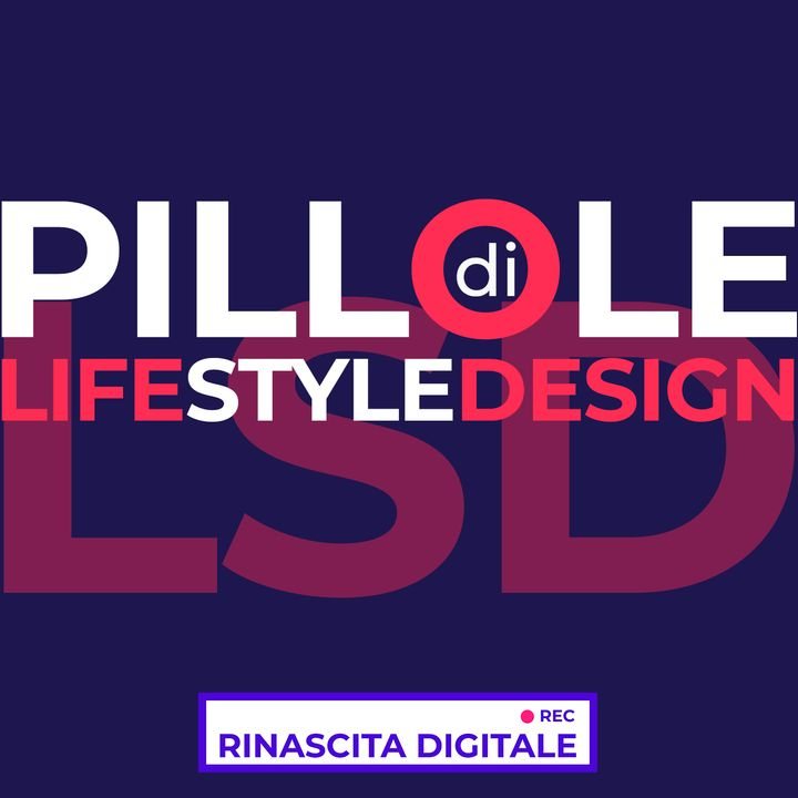 Pillole di LSD (Life Style Design)