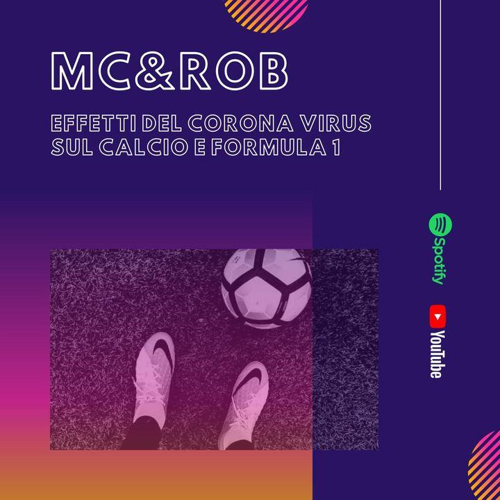 MC&ROB - Effetti del Corona Virus sul calcio e la Formula1