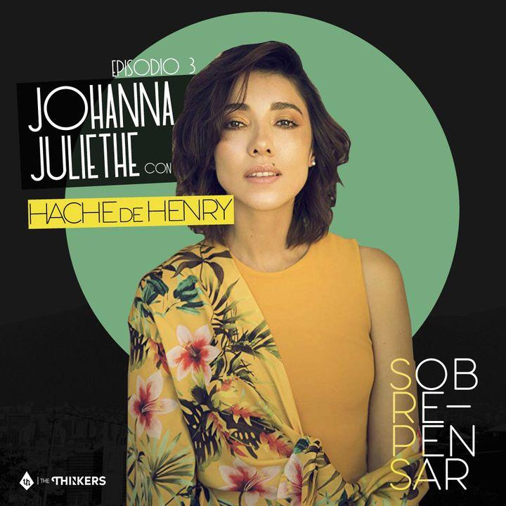 Episodio 3 - Johanna Juliethe / Irse con la pasión