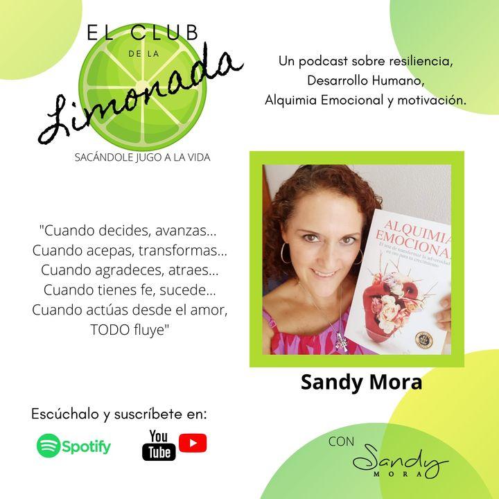 EPISODIO 1: Sandy Mora - Alquimia Emocional