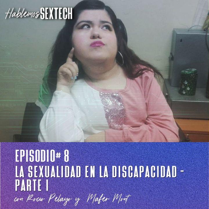 Sexualidad en la discapacidad- Parte 1 | Hablemos SEXTECH 08