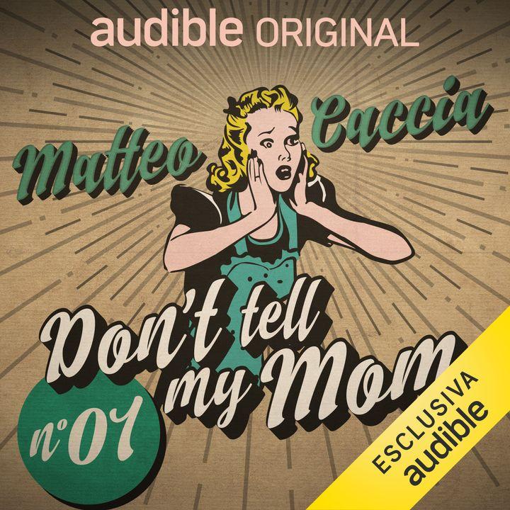 Don't tell my mom. Sopravvissuti - Matteo Caccia