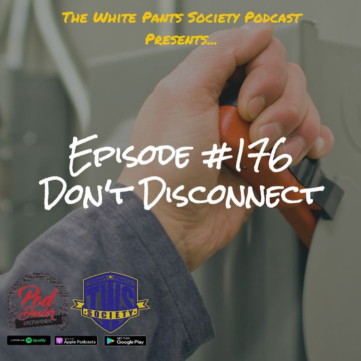 Episode 176 - Don't Disconnect