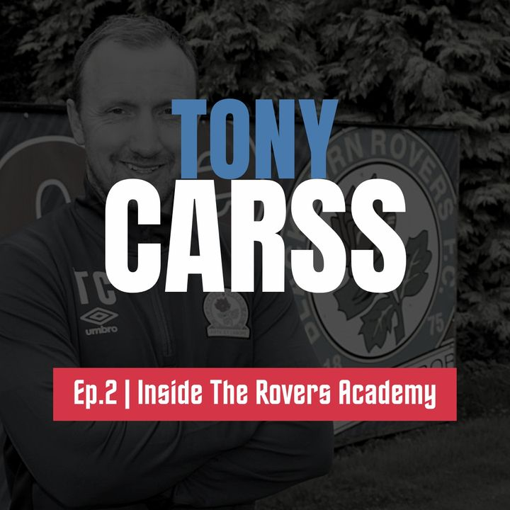Rovers' Head Of Academy Coaching Tony Carss: Being Part Of The 94-95 Title Winning Squad & Working With Mowbray   Inside The Rovers Academy