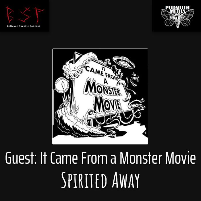 Guest Podcast - It Came From a Monster Movie: Spirited Away