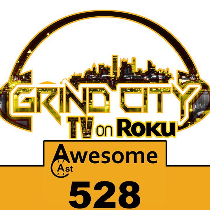 Grind City TV | AwesomeCast 528