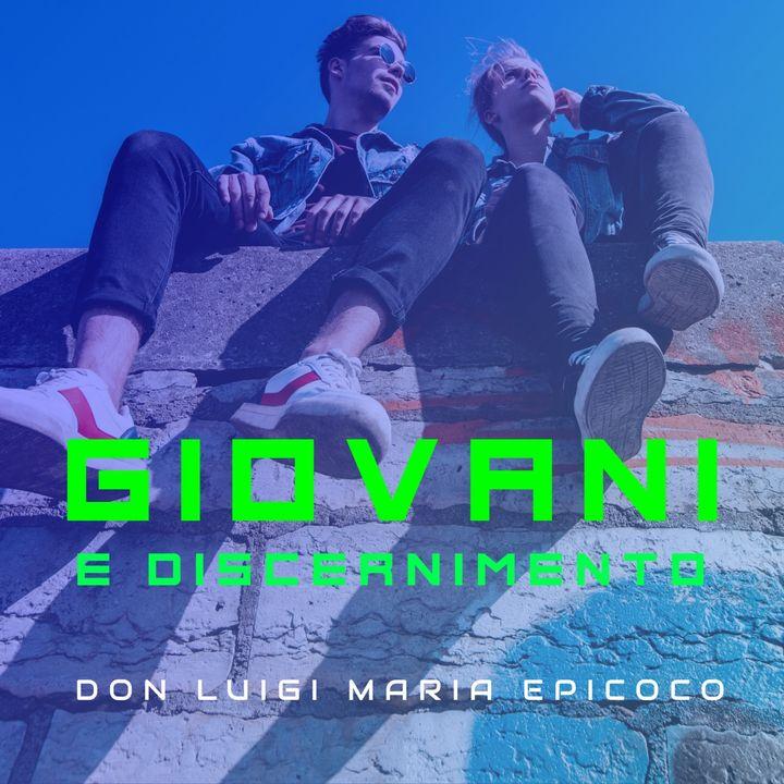 Don Luigi Maria Epicoco - La santità dell'età giovanile e il decidersi nell'amore