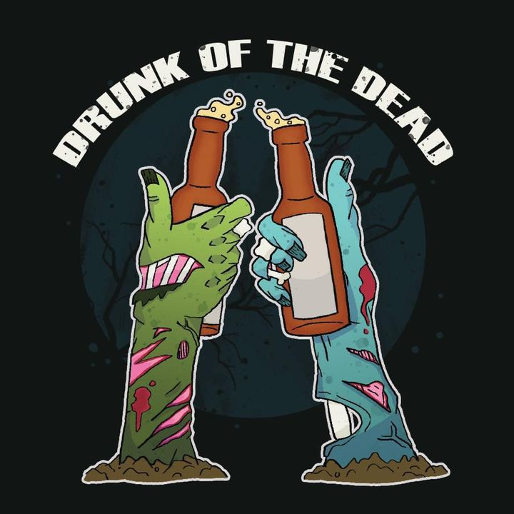 Drunk Of The Dead
