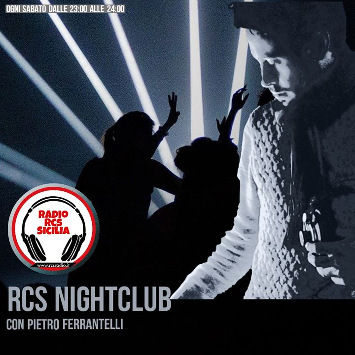 RCS NIGHTCLUB CON PIETRO FERRANTELLI – QUARTO APPUNTAMENTO