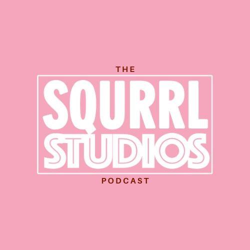 The Squrrl Studios Podcast