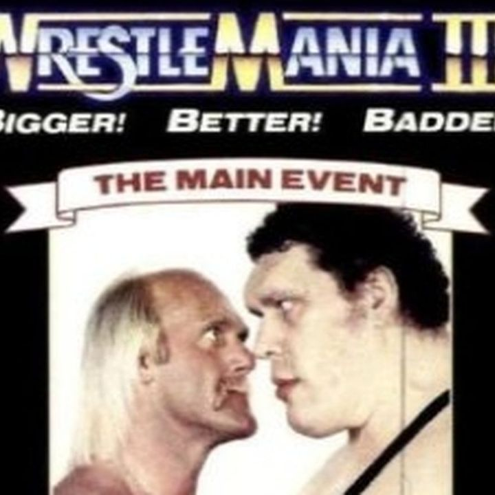 ENTHUSIASTIC REVIEWS #139: WWF WrestleMania III 1987 Watch-Along