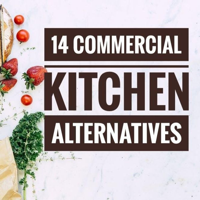 How to find a commercial Kitchen Alternative 14 Alternatives to renting a commissary