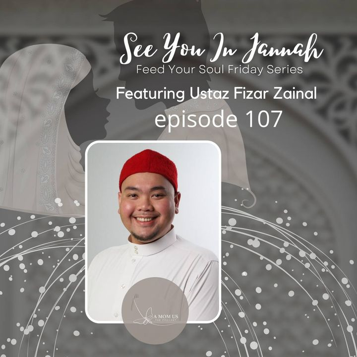 Episode 107: Feed Your Soul Friday- See You In Jannah