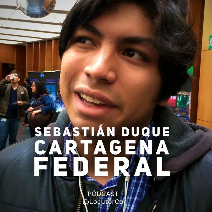 Sebastián Duque del podcast Cartagena Federal