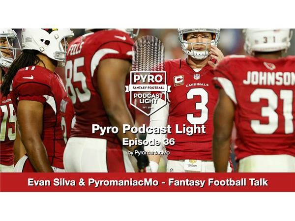 Pyro Light Fantasy Football Podcast - Episode 36 - RotoWorld's Evan Silva