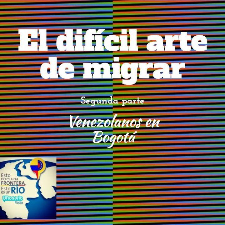 El difícil arte de migrar: venezolanos en Bogotá