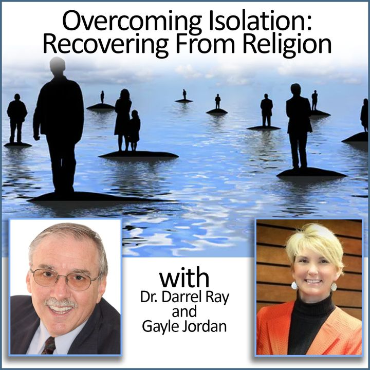 Overcoming Isolation: Recovering From Religion