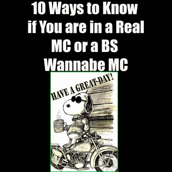 10 Ways to Know If You are in a Real MC or a BS Wannabe MC
