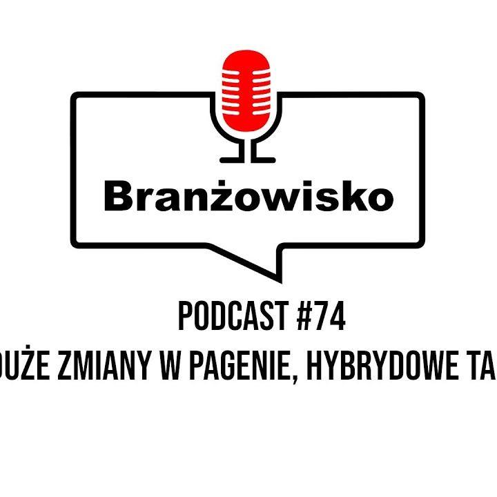 Branżowisko #74 - Duże zmiany w Pagenie, Hybrydowe targi