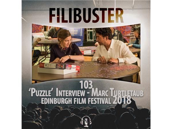 103 - 'Puzzle' Interview - Marc Turtletaub (EIFF 2018)