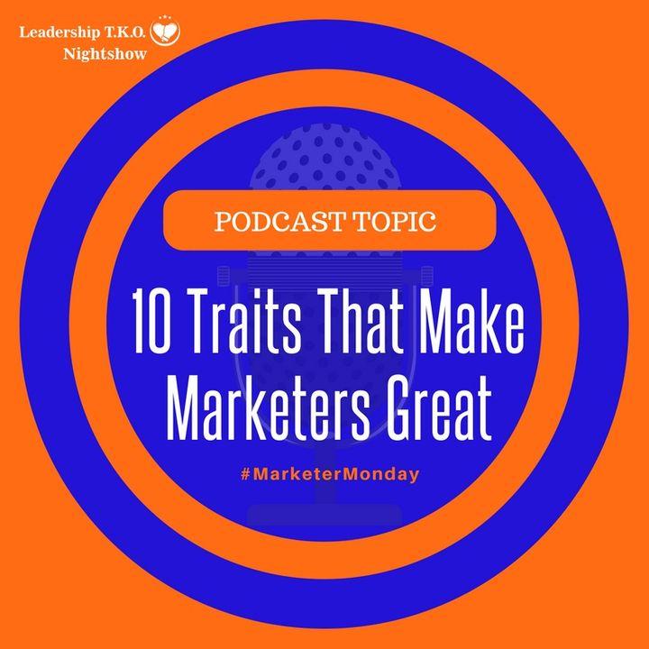 10 Traits That Make Marketers Great   Lakeisha McKnight