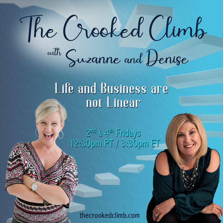 The Crooked Climb with Suzanne and Denise: Life and Business are not Linear