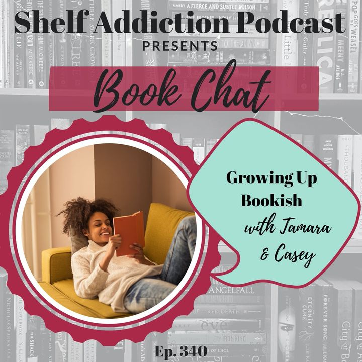 Growing Up Bookish | Book Chat