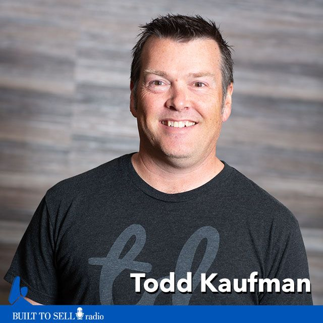 Ep 265 Todd Kaufman - How To Overcome Owner's Guilt