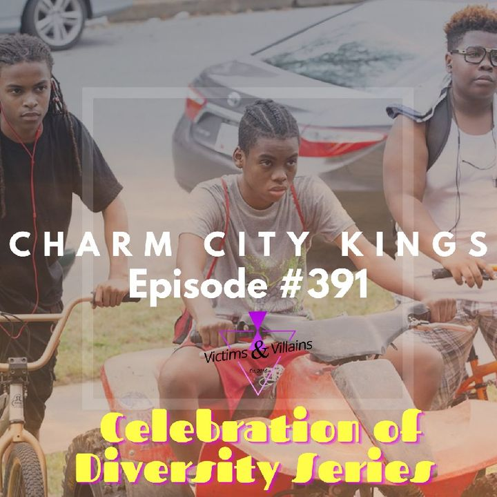 #391   Charm City Kings (2020)