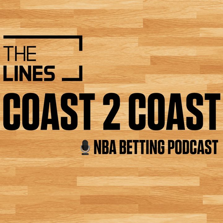 Coast 2 Coast: An NBA Betting Podcast