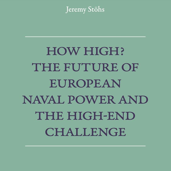 Episode 582: The Future of European Naval Power with Jeremy Stöhs